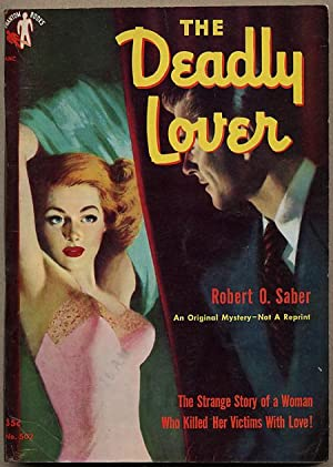 THE DEADLY LOVER: Robert O. Saber (pseudonym for Milton Ozaki)