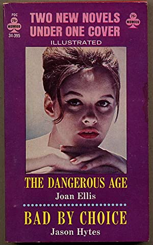 THE DANGEROUS AGE bound with BAD BY CHOICE