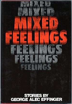 MIXED FEELINGS: SHORT STORIES: Effinger, George Alec