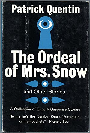 THE ORDEAL OF MRS. SNOW AND OTHER: Quentin, Patrick (pseudonym