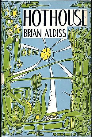 HOTHOUSE: Aldiss, Brian W.