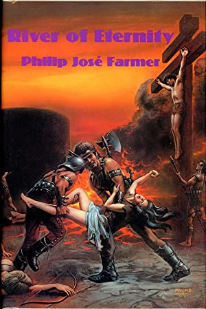 RIVER OF ETERNITY: Farmer, Philip Jose