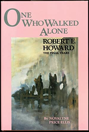 ONE WHO WALKED ALONE: ROBERT E. HOWARD-THE: HOWARD, ROBERT E.).