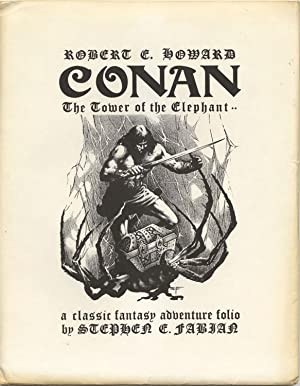 ROBERT E. HOWARD: CONAN: TOWER OF THE ELEPHANT: A CLASSIC FANTASY ADVENTURE FOLIO.