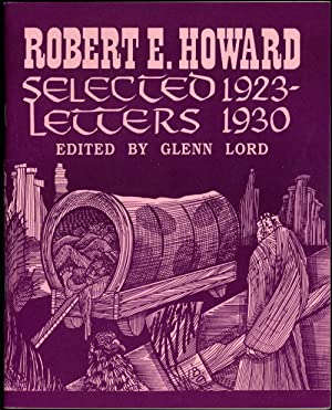 SELECTED LETTERS 1923-1930 and SELECTED LETTERS 1931-1936.: Howard, Robert E.