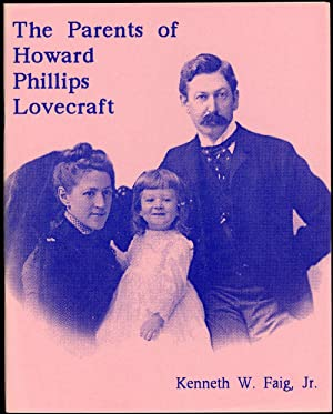 THE PARENTS OF HOWARD PHILLIPS LOVECRAFT: Lovecraft, H.P.). Faig,