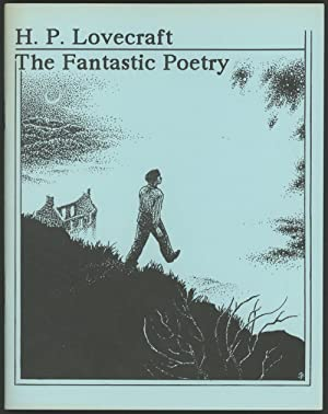 H. P. LOVECRAFT: THE FANTASTIC POETRY. S.: Lovecraft, H[oward] P[hillips]