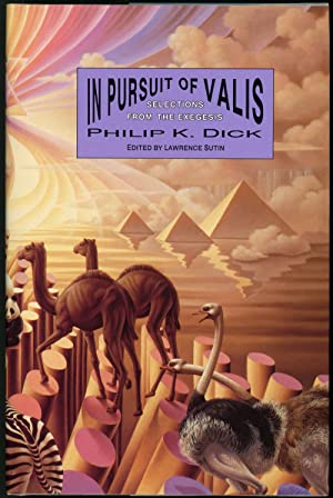 IN PURSUIT OF VALIS: SELECTIONS FROM THE: Dick, Philip K[indred].