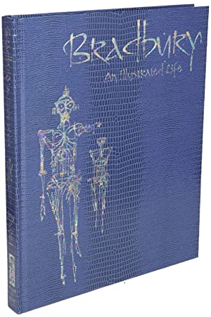 BRADBURY: AN ILLUSTRATED LIFE, A JOURNEY TO A FAR METAPHOR