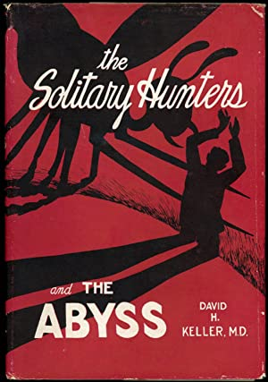 THE SOLITARY HUNTERS AND THE ABYSS: TWO FANTASTIC NOVELS .