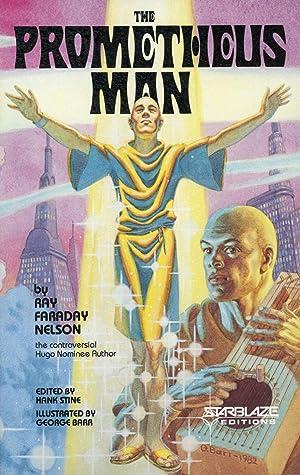 THE PROMETHEUS MAN: A NROBOOK: Nelson, Ray Faraday