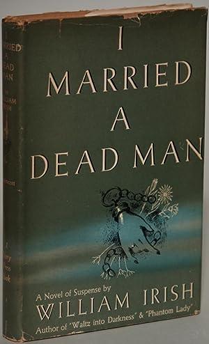I MARRIED A DEAD MAN: Woolrich, Cornell, writing