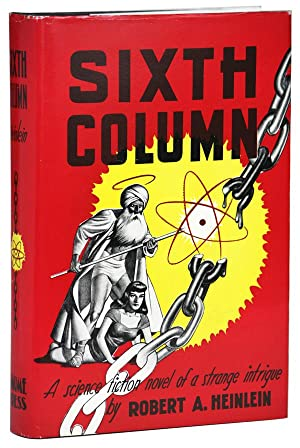 SIXTH COLUMN: A SCIENCE FICTION NOVEL OF A STRANGE INTRIGUE