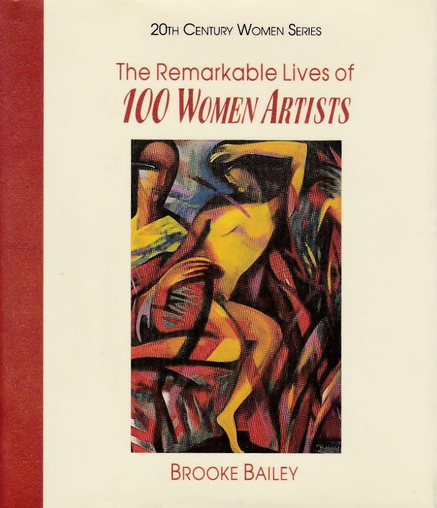Bailey Brooke the remarkable lives of 100 women artists (