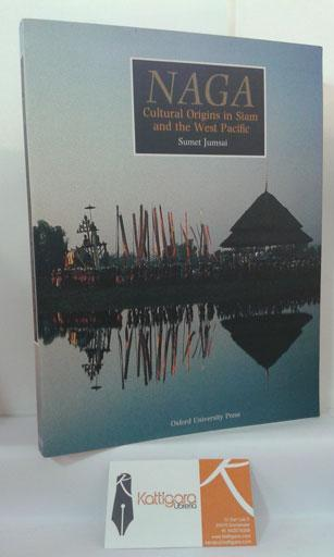 NAGA. CULTURAL ORIGINS IN SIAM AND THE WEST PACIFIC JUMSAI, SUMET Softcover