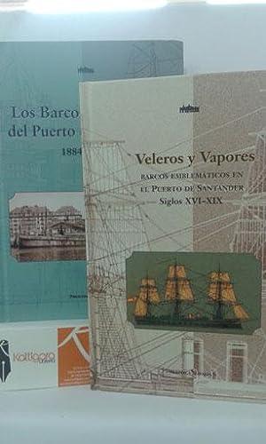 VELEROS Y VAPORES. BARCOS EMBLEMÁTICOS EN EL PUERTO DE SANTANDER SIGLOS XVI-XIX. / LOS ...