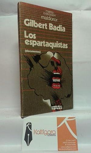 LOS ESPARTAQUISTAS (DOCUMENTOS) II: BADIA, GILBERT