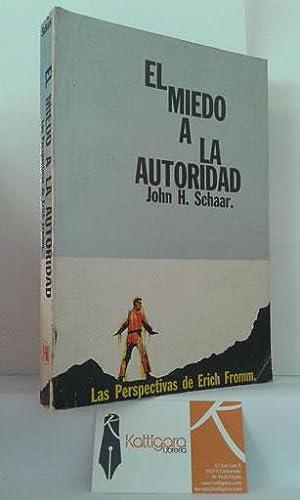 EL MIEDO A LA AUTORIDAD. LAS PERSPECTIVAS DE ERICH FROMM: SCHAAR, JOHN H.