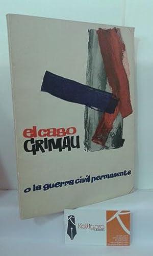 EL CASO GRIMAU. O LA GUERRA CIVIL PERMANENTE.: ANÓNIMO