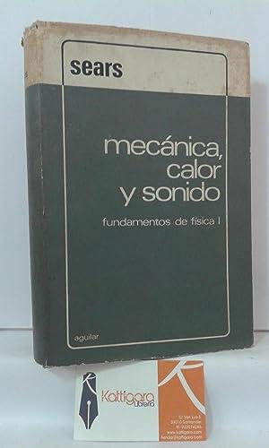 MECÁNICA, CALOR Y SONIDO. FUNDAMENTOS DE FÍSICA: SEARS, FRANCIS W.