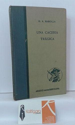 UNA CACERÍA TRÁGICA: MAROLLA, G.A.