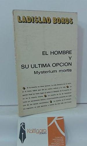 EL HOMBRE Y SU ÚLTIMA OPCIÓN. MYSTERIUM: BOROS, LADISLAO