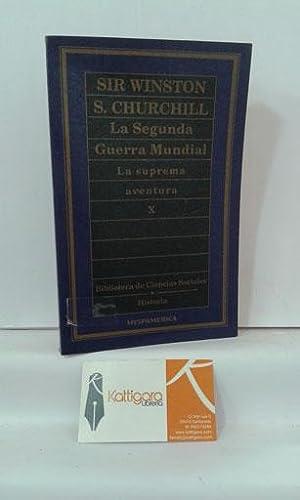 LA SEGUNDA GUERRA MUNDIAL, LA SUPREMA AVENTURA.: CHURCHILL, WINSTON S.