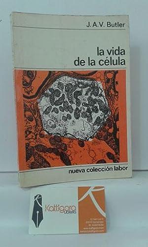 LA VIDA DE LA CÉLULA: BUTLER, J.A.V.