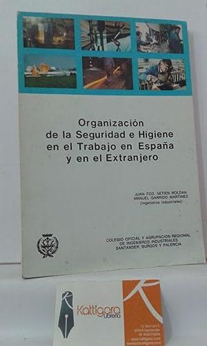 ORGANIZACION DE LA SEGURIDAD E HIGIENE EN: SETIÉN ROLDÁN, JUAN