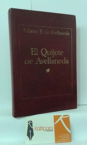 EL QUIJOTE DE AVELLANEDA: AVELLANEDA, ALFONSO F.