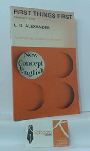 FIRST THINGS FIRST. NEW CONCEPT ENGLISH, AN: ALEXANDER, L.G.