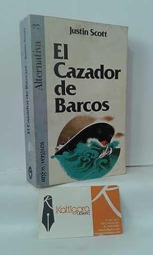 EL CAZADOR DE BARCOS: SCOTT, JUSTIN