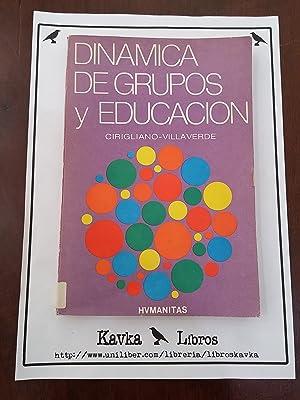 Dinámica de grupos y educación: Gustavo F.J. Cirigliano;
