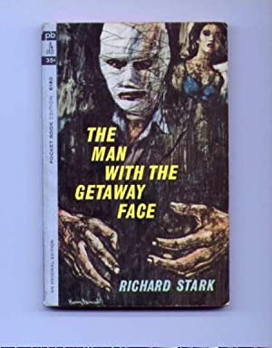 THE MAN WITH THE GETAWAY FACE: Stark, Richard (Westlake, Donald)