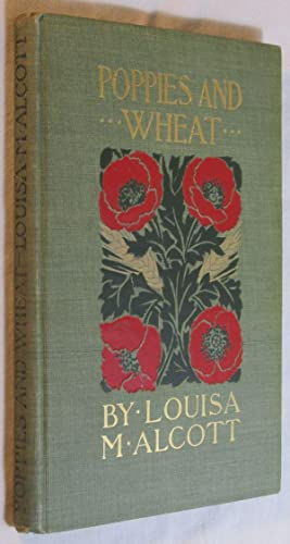 Poppies and Wheat: Alcott, Louisa May