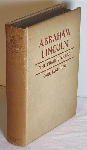 Abraham Lincoln the Prairie Years: Sandburg, Carl