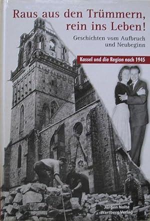 Raus aus den Trümmern, rein ins Leben!: Jürgen Nolte