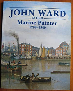 John Ward of Hull – Marine Painter: Arthur Credland