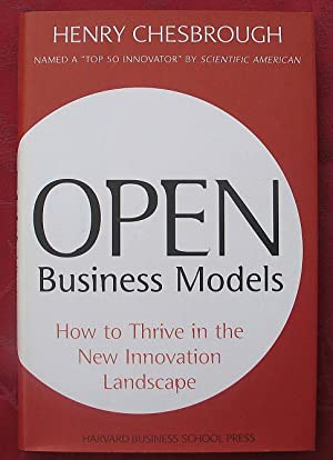 Open Business Models – How to Thrive: Henry Chesbrough