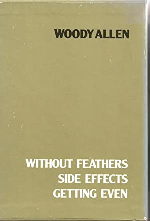 Without Feathers, Side Effects, Getting Even: Allen, Woody