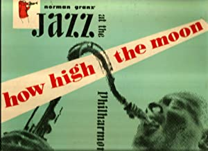 Jazz at the Philharmonic How High the: Granz, Norman