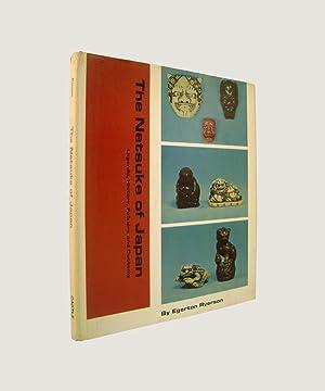 The Netsuke of Japan Legends, History, Folklore: Ryerson, Egerton