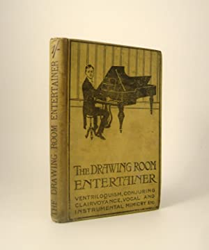 The Drawing-Room Entertainer A Practical Guide to: Bullivant, Cecil H