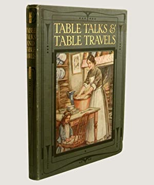 Table Talks and Table Travels.: Bloomer, Mabel (Ackroyd,