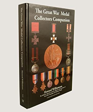 The Great War Medal Collectors Companion.: Williamson, Howard.