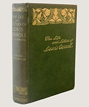 The Life and Letters of Lewis Carroll: Collingwood, Stuart Dodgson.