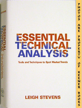 Essential Technical Analysis (Tools And Techniques To Spot Market Trends)