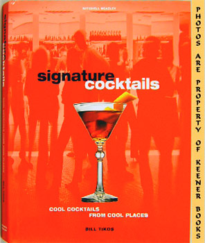 Signature Cocktails (Cool Cocktails From Cool Places)