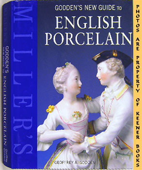 Miller's: Godden's New Guide To English Porcelain