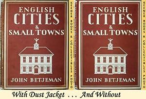 English Cities And Small Towns : Britain: Betjeman, John
